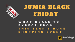 Jumia Black Friday 2020 : What Deals To Expect This Season