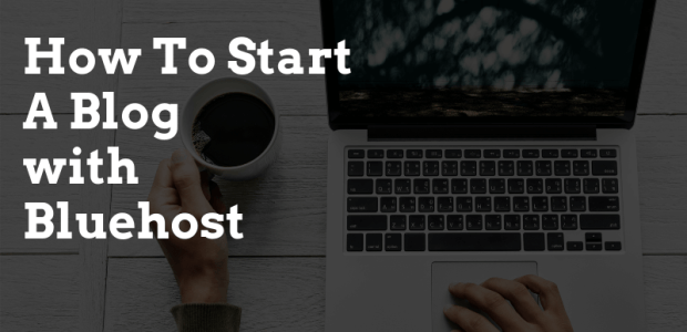 How To Start A Blog Using Bluehost Hosting Guide How To