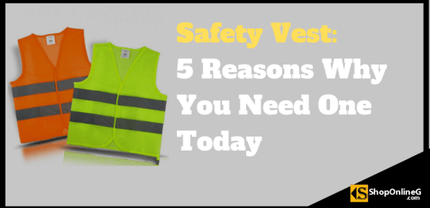 Safety Vest: 5 Reasons Why You Need One Today Shopping Guide