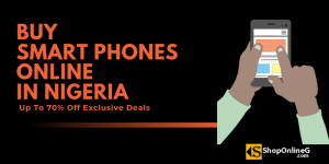 Buy Smartphones Online in Nigeria | Up To 70% Off