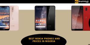 10+ Best Nokia Phones and Prices in Nigeria 2021