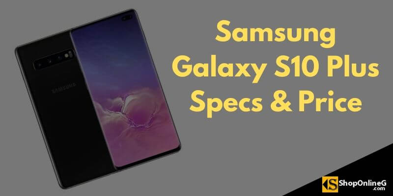 Samsung Galaxy S10 Plus Price in Nigeria, Full Specs and Features