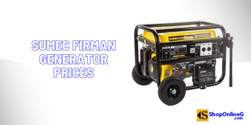 You are currently viewing Sumec Firman Generator Prices in Nigeria