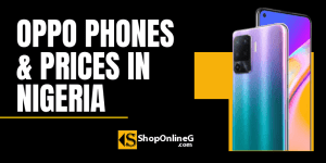 Read more about the article 7 Latest Oppo Phone 2021 and Price in Nigeria