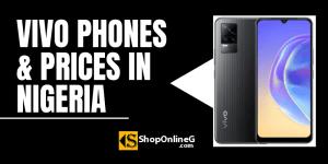 Vivo Phones and Prices in Nigeria