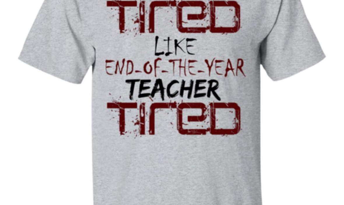 There's No Tired Like End Of Year Teacher Tired Teacher Men T-Shirt S-3XL