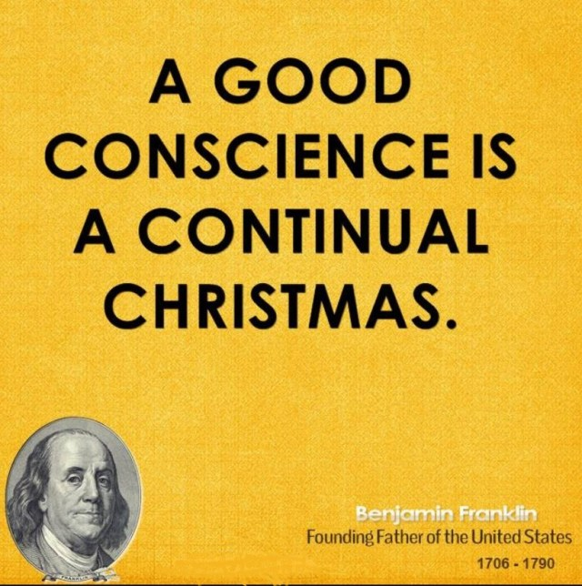 Founding Father Benjamin Franklin believed in win-win scenarios. A commitment to maintaining a good conscience is a Win for you and everyone around you. Photo via quotehd.com.