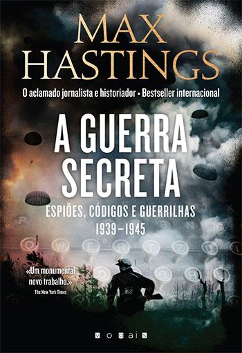 os-espioes-os-codigos-as-guerrilhas-1939-1945-explicados-max-hastings_1