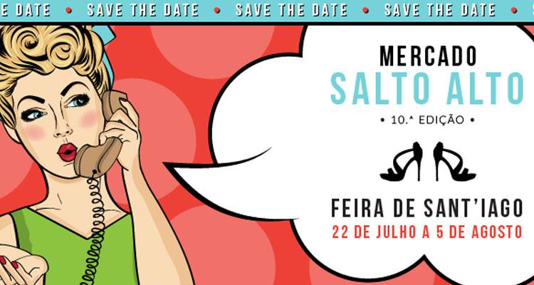 10ª Edição do Mercado Salto Alto terá lugar na Feira de Santiago em Setúbal