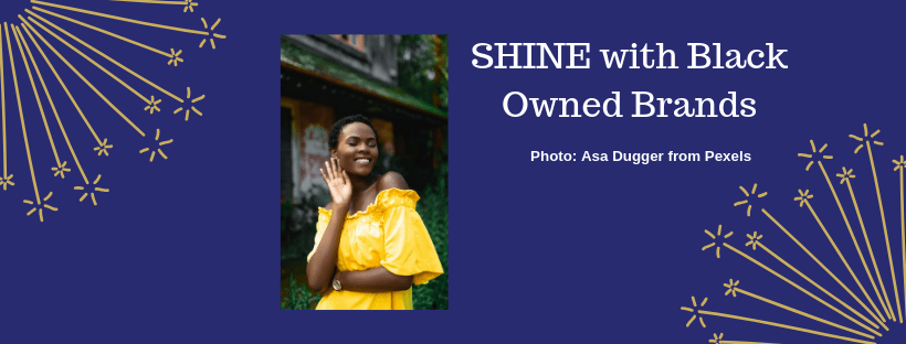 SHINE with Black Owned Brands pic from canva