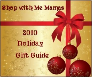 Shop with Me Mama's 2010 Holiday Gift Guide Is HERE!!!