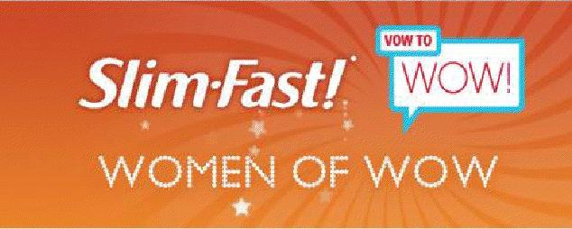 I Am A Slim-Fast Women of Wow Ambassador!