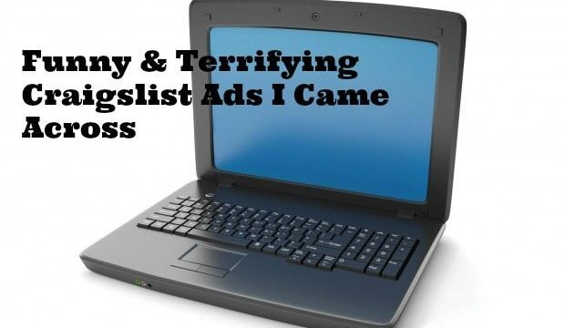 Funny & Terrifying Craigslist Ads I Came Across