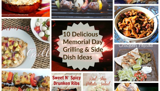 10 Delicious Memorial Day Grilling & Side Dish Ideas!