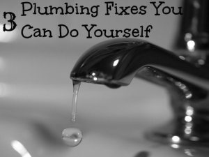 3 Plumbing Fixes You Can Do Yourself