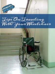 Tips On Traveling With Your Wheelchair