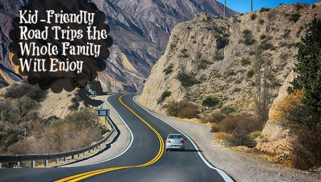 Kid-Friendly Road Trips the Whole Family Will Enjoy