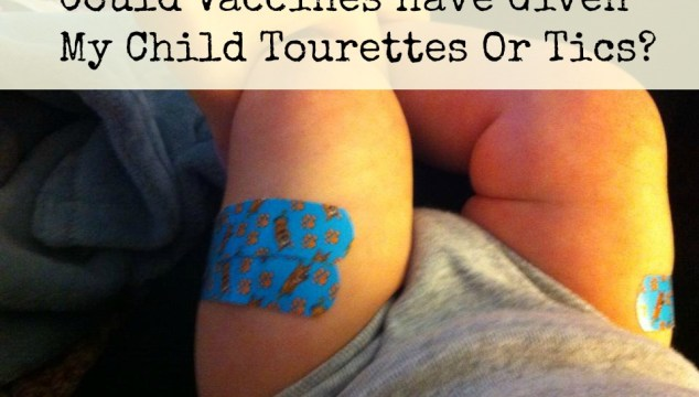 Could Vaccines Give My Child Tourette's Or Tics?