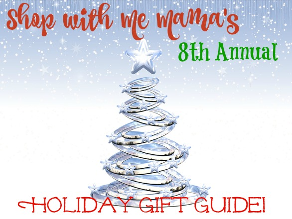 Shop with Me Mama's 8th Annual Holiday Gift Guide