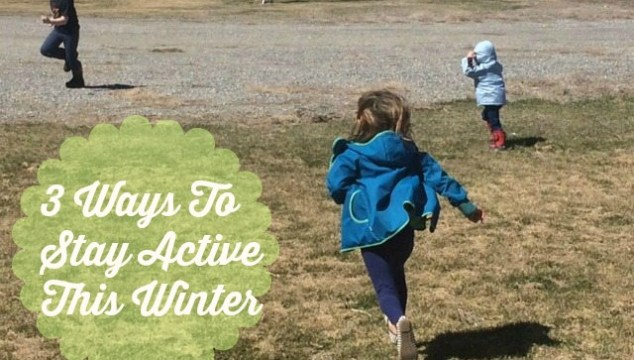 3 Ways To Stay Active This Winter