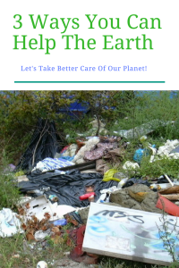 3 Things You Can Easily Do To Help the Earth
