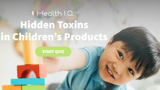 Hidden Toxins In Children's Products. Take The Quiz