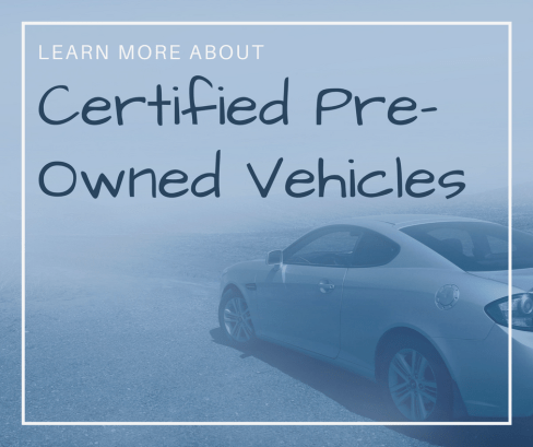 Learn More About Certified Pre-Owned Vehicles