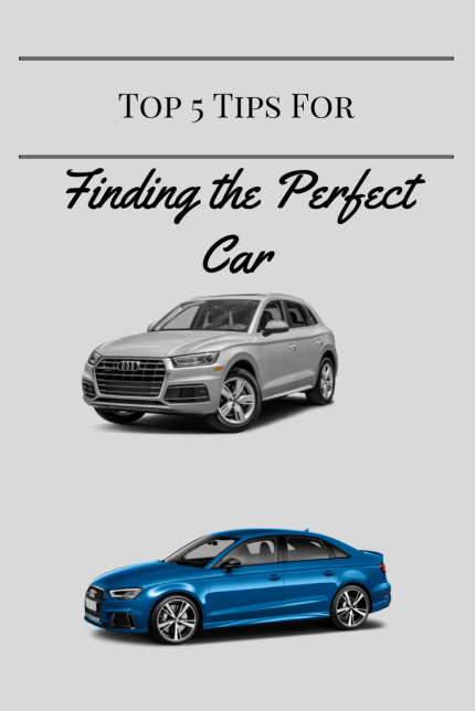 Top 5 Tips for Finding the Perfect Car