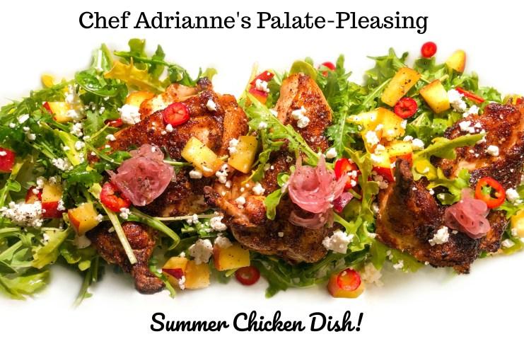 Chef Adrianne's Palate-Pleasing Summer Chicken Dish