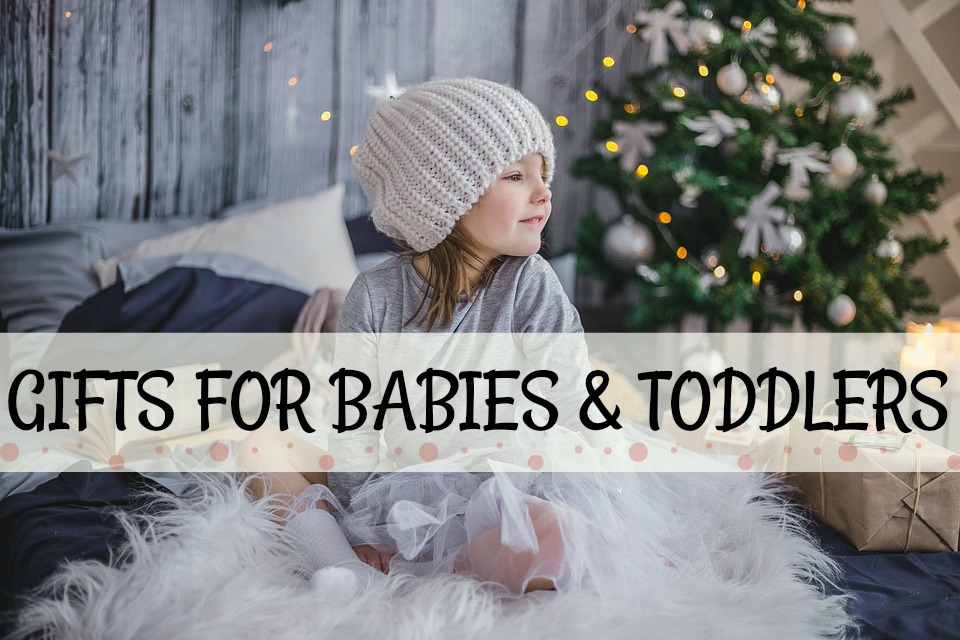 Christmas Presents For Babies & Toddlers