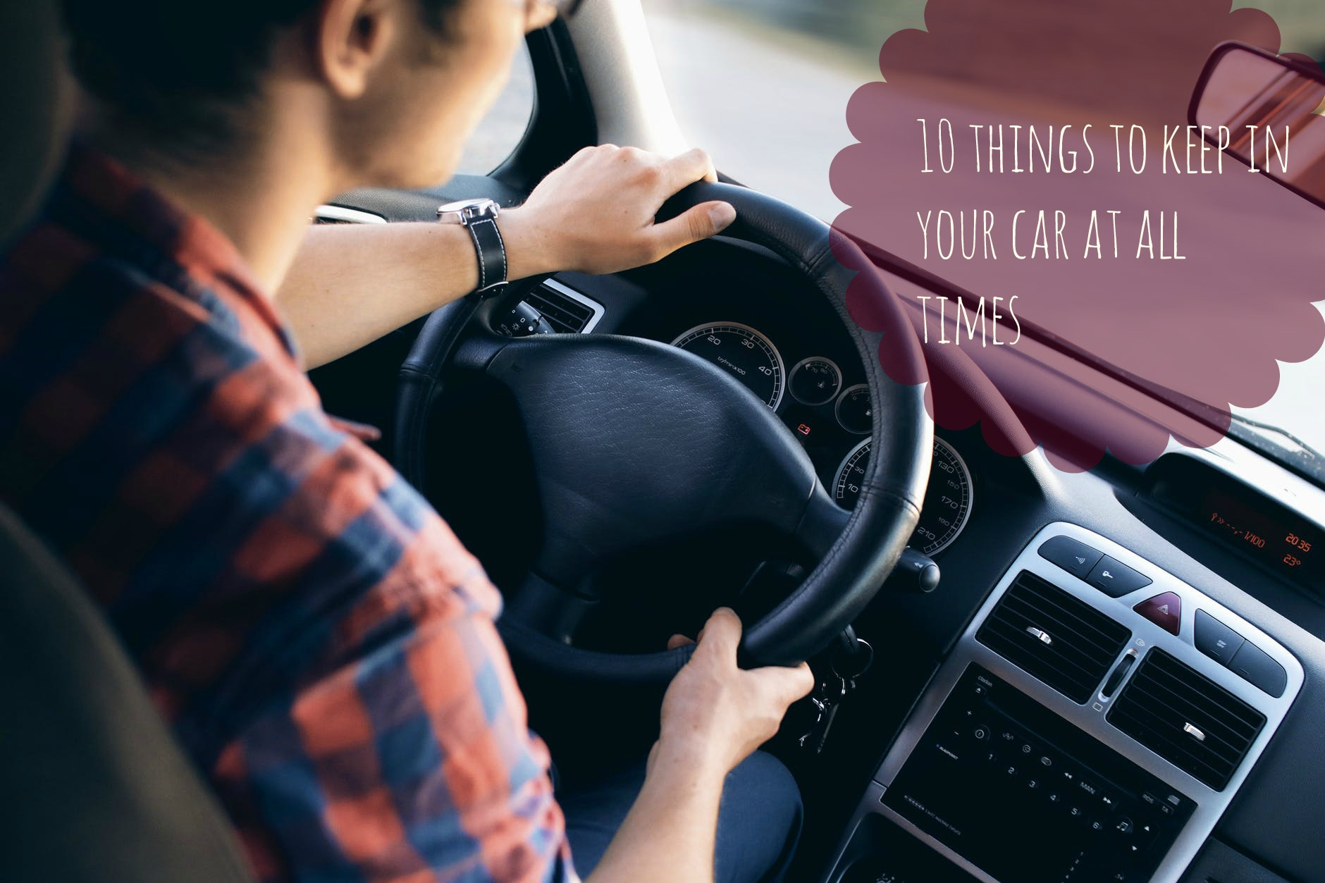 10 Things to Keep In Your Car At All Times