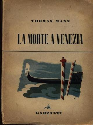 """""""La morte a Venezia"""" Prima edizione Garzanti 1947"""