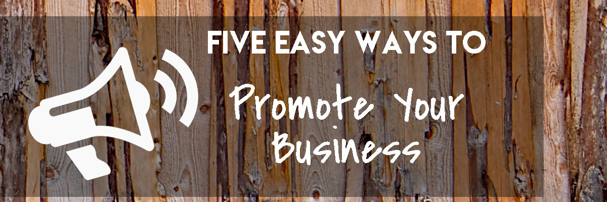 Five-Easy-Ways-to-Promote-Your-Business