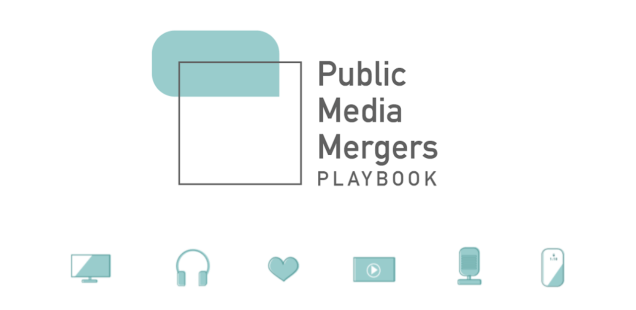 Public Media Mergers Playbook