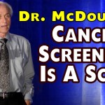 Cancer Screening Is A Scam – Dr. McDougall (Hmm… Cancer Screening Is A Scam – Dr. McDougall)