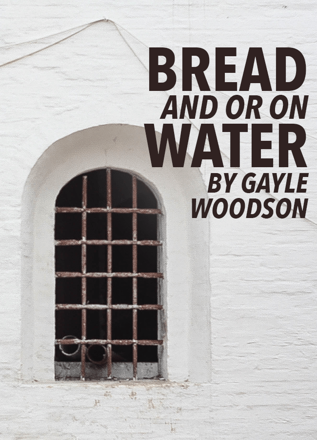Bread and or on Water