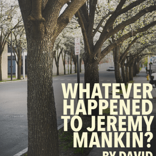 Whatever Happened to Jeremy Mankin?