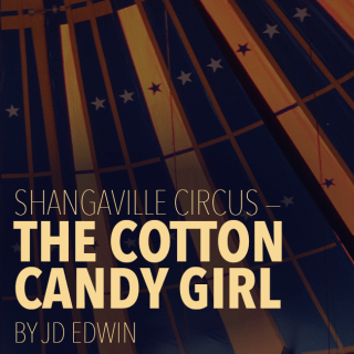 Shangaville Circus — The Cotton Candy Girl