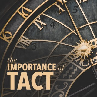 The Importance of Tact