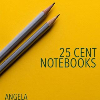 Twenty-Five Cent Notebooks