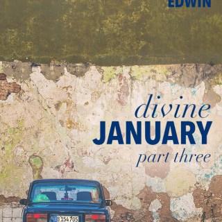 Divine January Pt. 3