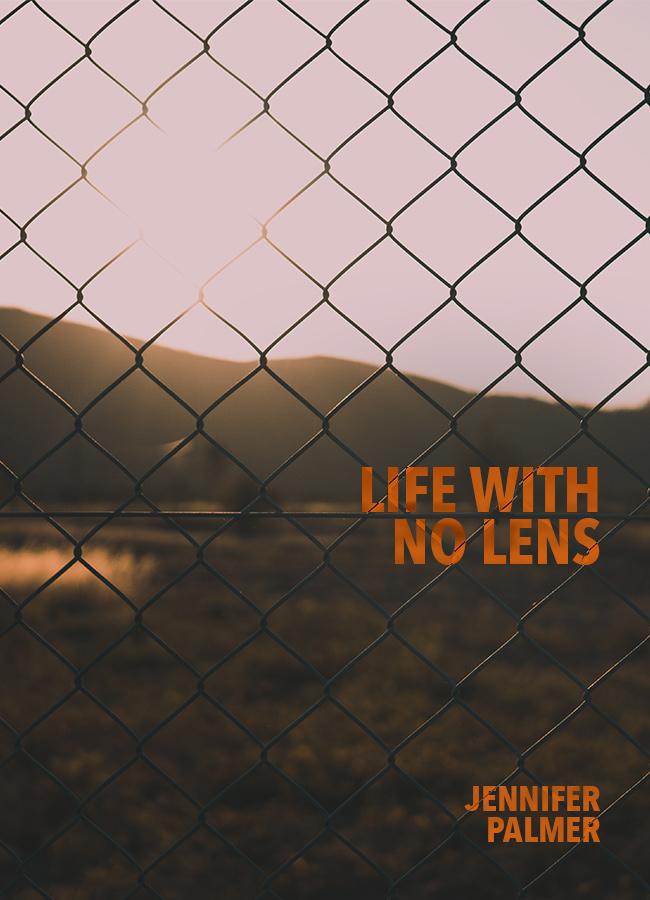 Life With No LENS