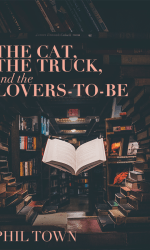 THE CAT, THE TRUCK, AND THE LOVERS-TO-BE
