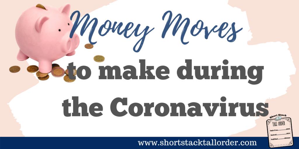 Money Moves to make during the Coronavirus