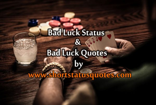 Bad Luck Status Messages and Quotes