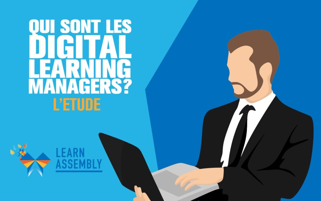 Quel est le rôle du Digital Learning Manager ? par Learn Assembly