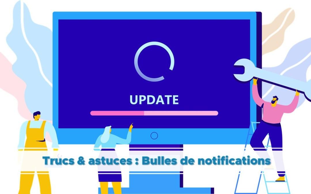 Les trucs et astuces Shortways pour créer des bulles de notifications efficaces !