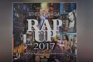 Uncle Murda Rap Up 2017