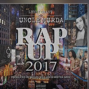 Uncle Murda Rap Up 2017