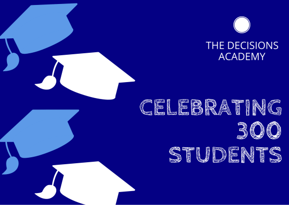 celebrating 300 students at the decisions academy